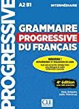 GRAMMAIRE PROGRESSIVE DU FRANCAIS - Niveau intermédiaire A2 B1. 4E EDITION